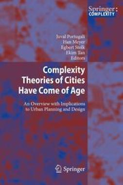 Portugali, Juval - Complexity Theories of Cities Have Come of Age, e-bok