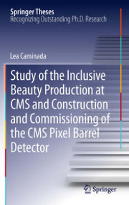 Caminada, Lea - Study of the Inclusive Beauty Production at CMS and Construction and Commissioning of the CMS Pixel Barrel Detector, ebook