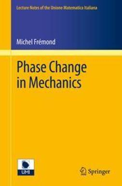 Frémond, Michel - Phase Change in Mechanics, e-kirja