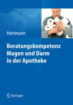 Hartmann, Lieselotte - Beratungskompetenz Magen und Darm in der Apotheke, ebook