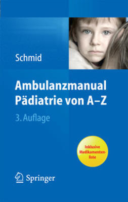 Schmid, Irene - Ambulanzmanual Pädiatrie von A–Z, ebook