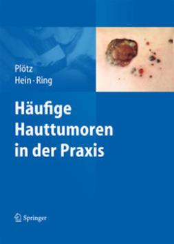 Plötz, Sabine G. - Häufige Hauttumoren in der Praxis, ebook