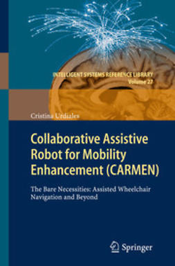 Urdiales, Cristina - Collaborative Assistive Robot for Mobility Enhancement (CARMEN), ebook