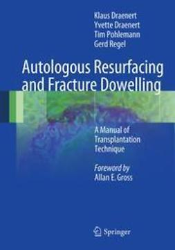 Draenert, Klaus - Autologous Resurfacing and Fracture Dowelling, ebook