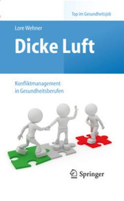 Wehner, Lore - Dicke Luft – Konfliktmanagement in Gesundheitsberufen, ebook