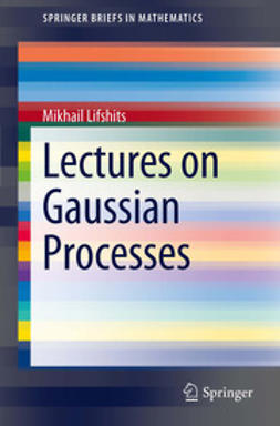 Lifshits, Mikhail - Lectures on Gaussian Processes, ebook