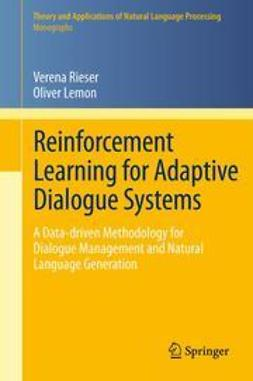 Rieser, Verena - Reinforcement Learning for Adaptive Dialogue Systems, ebook