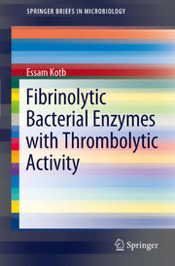 Kotb, Essam - Fibrinolytic Bacterial Enzymes with Thrombolytic Activity, ebook