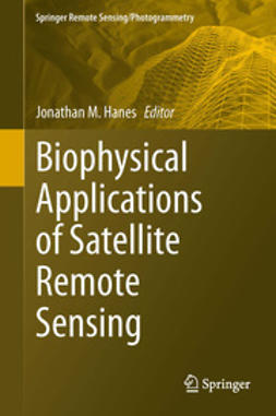 Hanes, Jonathan M. - Biophysical Applications of Satellite Remote Sensing, ebook