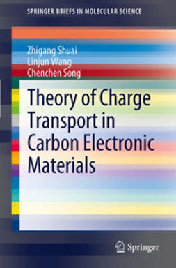 Shuai, Zhigang - Theory of Charge Transport in Carbon Electronic Materials, e-kirja