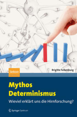 Falkenburg, Brigitte - Mythos Determinismus, ebook
