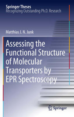 J.N.Junk, Matthias - Assessing the Functional Structure of Molecular Transporters by EPR Spectroscopy, ebook