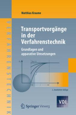 Kraume, Matthias - Transportvorgänge in der Verfahrenstechnik, ebook