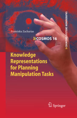 Zacharias, Franziska - Knowledge Representations for Planning Manipulation Tasks, ebook