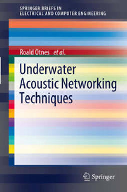 Otnes, Roald - Underwater Acoustic Networking Techniques, ebook