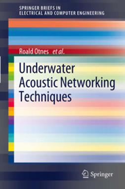 Otnes, Roald - Underwater Acoustic Networking Techniques, ebook