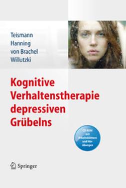Teismann, Tobias - Kognitive Verhaltenstherapie depressiven Grübelns, ebook