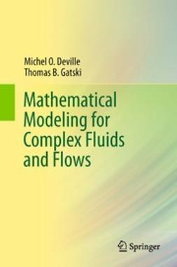 Deville, Michel O. - Mathematical Modeling for Complex Fluids and Flows, ebook