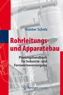 Scholz, Günter - Rohrleitungs- und Apparatebau, ebook