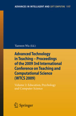 Wu, Yanwen - Advanced Technology in Teaching - Proceedings of the 2009 3rd International Conference on Teaching and Computational Science (WTCS 2009), e-bok