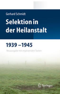 Schmidt, Gerhard - Selektion in der Heilanstalt 1939–1945, ebook