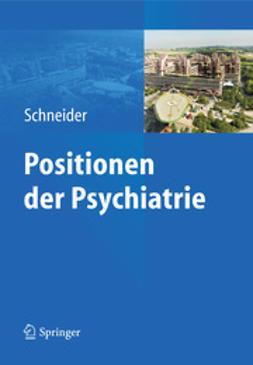 Schneider, Frank - Positionen der Psychiatrie, e-kirja