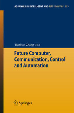Zhang, Tianbiao - Future Computer, Communication, Control and Automation, e-bok