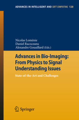 Loménie, Nicolas - Advances in Bio-Imaging: From Physics to Signal Understanding Issues, ebook