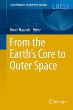 Haapala, Ilmari - From the Earth's Core to Outer Space, e-bok