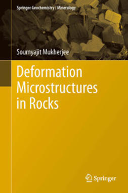 Mukherjee, Soumyajit - Deformation Microstructures in Rocks, ebook