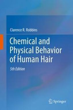 Robbins, Clarence R. - Chemical and Physical Behavior of Human Hair, ebook
