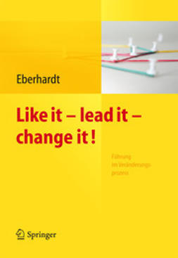 Eberhardt, Daniela - Like it – lead it – change it, ebook