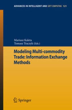 Kaleta, Mariusz - Modeling Multi-commodity Trade: Information Exchange Methods, ebook