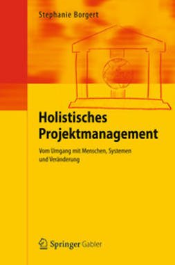 Borgert, Stephanie - Holistisches Projektmanagement, ebook