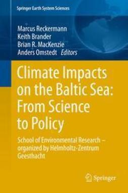 Brander, Keith - Climate Impacts on the Baltic Sea: From Science to Policy, ebook