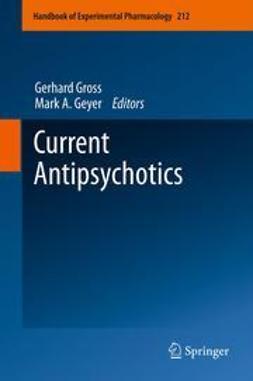 Gross, Gerhard - Current Antipsychotics, e-bok