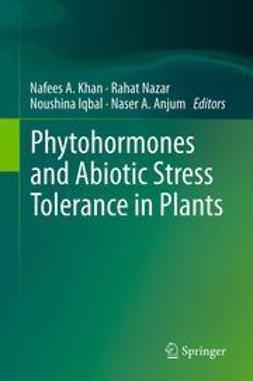 Khan, Nafees A. - Phytohormones and Abiotic Stress Tolerance in Plants, e-kirja
