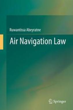 Abeyratne, Ruwantissa - Air Navigation Law, ebook