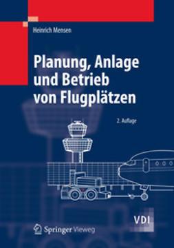Mensen, Heinrich - Planung, Anlage und Betrieb von Flugplätzen, ebook
