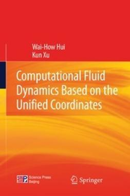 Hui, Wai-How - Computational Fluid Dynamics Based on the Unified Coordinates, ebook