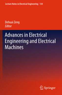 Zheng, Dehuai - Advances in Electrical Engineering and Electrical Machines, e-kirja
