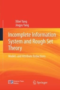 Yang, Xibei - Incomplete Information System and Rough Set Theory, ebook