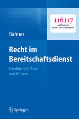 Bahner, Beate - Recht im Bereitschaftsdienst, ebook