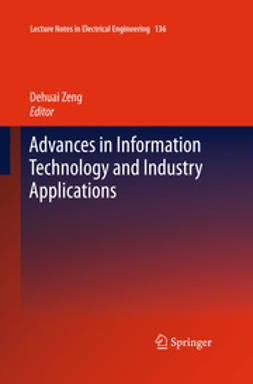 Zeng, Dehuai - Advances in Information Technology and Industry Applications, ebook