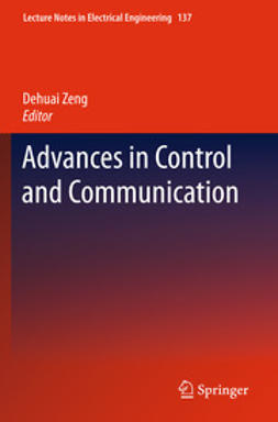 Zeng, Dehuai - Advances in Control and Communication, e-bok