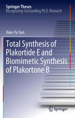 Sun, Xiao-Yu - Total Synthesis of Plakortide E and Biomimetic Synthesis of Plakortone B, ebook