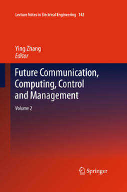 Zhang, Ying - Future Communication, Computing, Control and Management, e-bok