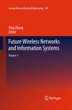 Zhang, Ying - Future Wireless Networks and Information Systems, e-kirja