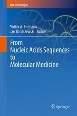 Erdmann, Volker A. - From Nucleic Acids Sequences to Molecular Medicine, ebook