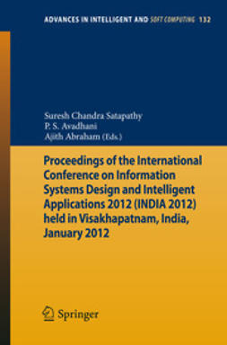 Satapathy, Suresh Chandra - Proceedings of the International Conference on Information Systems Design and Intelligent Applications 2012 (INDIA 2012) held in Visakhapatnam, India, January 2012, ebook